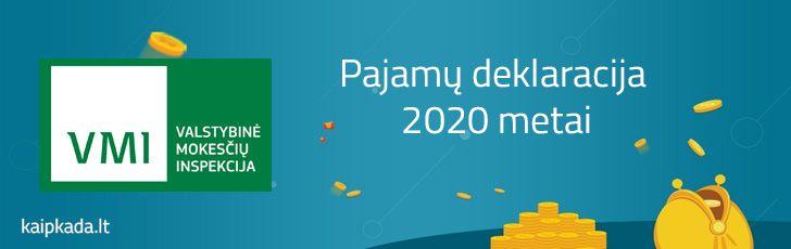 kada deklaruoti pajamas 2020