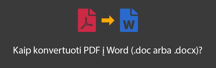 Kaip konvertuoti PDF i Word .doc arba .docx