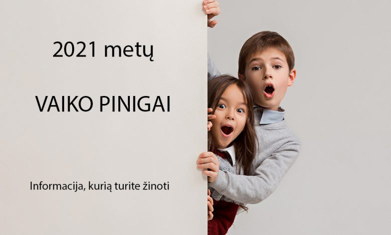 2021 metu vaiko pinigai