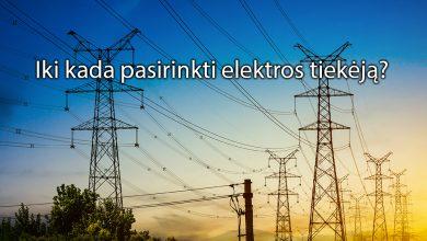 Iki kada pasirinkti elektros tiekeja