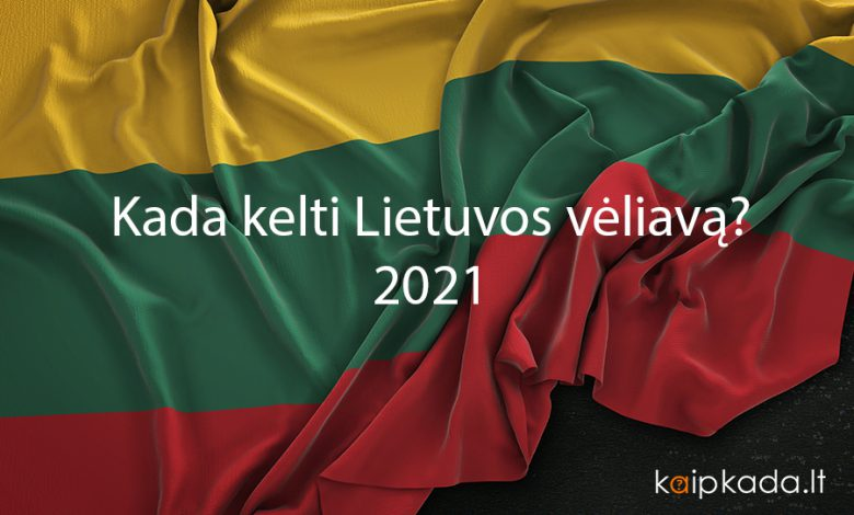 kada kelti Lietuvos veliava